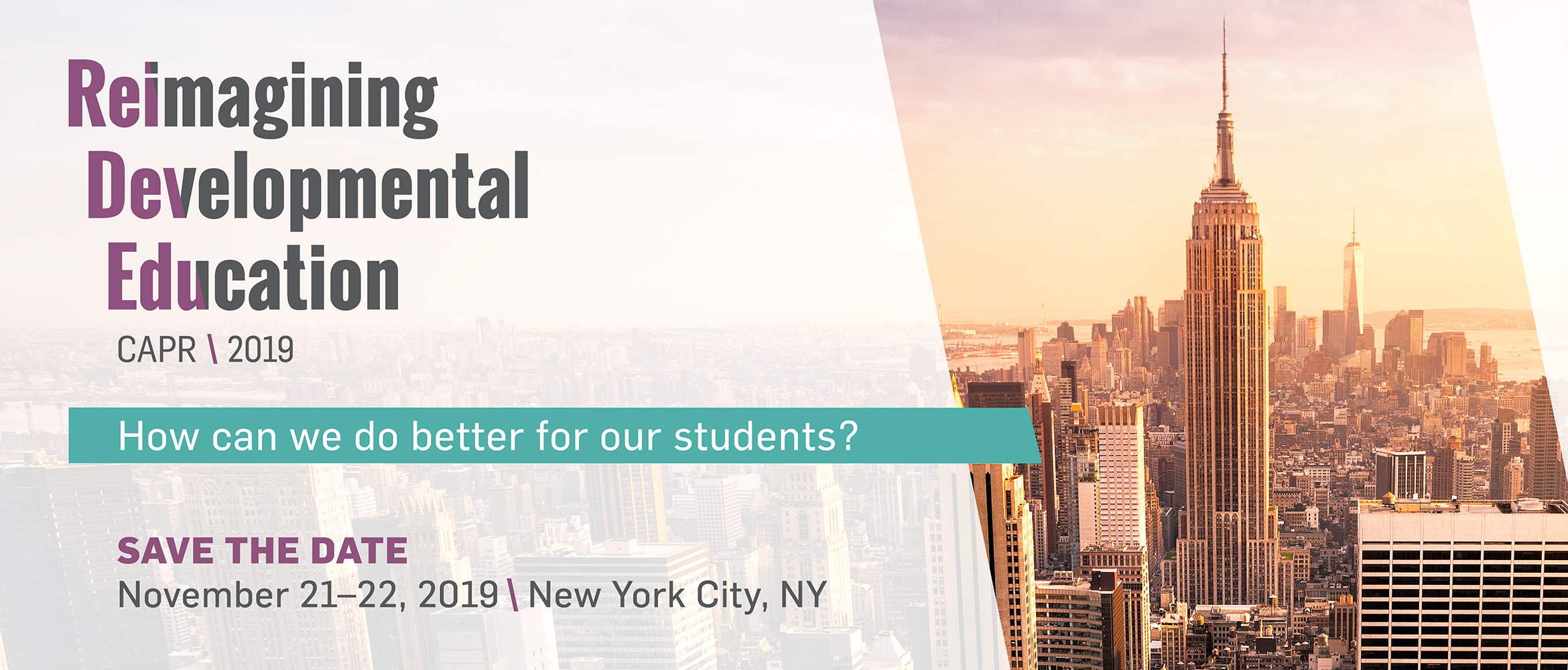 Reimagining Developmental Education: How can we do better for our students? November 21-22, 2019 | New York City, NY